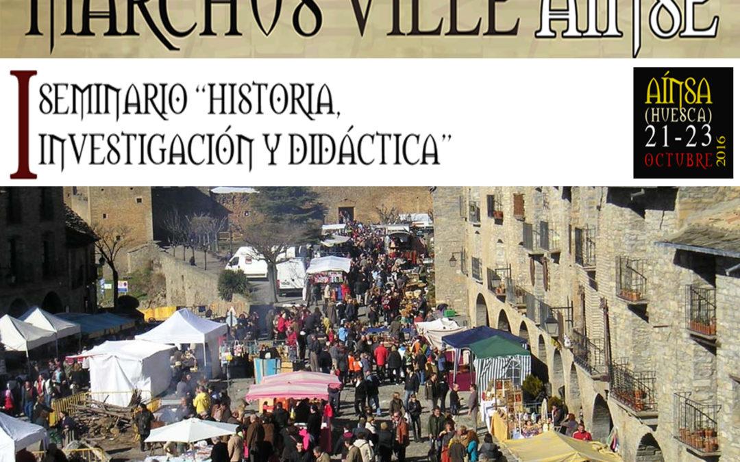 """PROGRAMA I SEMINARIO """"HISTORIA, INVESTIGACIÓN Y DIDÁCTICA"""" AÍNSA (HUESCA), 21 y 22 DE OCTUBRE"""