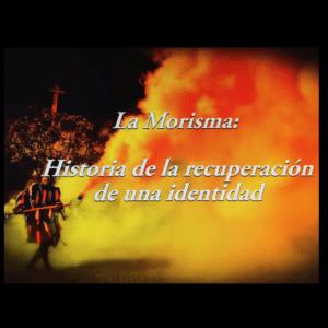 """LA MORISMA, """"HISTORIA DE LA RECUPERACIÓN DE UNA IDENTIDAD"""""""